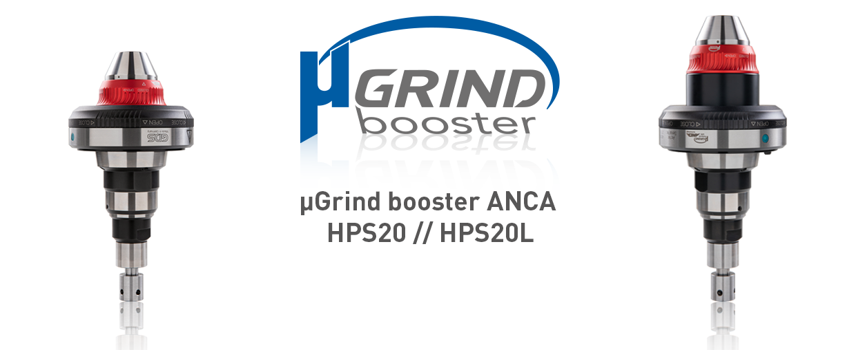 µGrind booster ANCA HPS20 und HPS 20 L